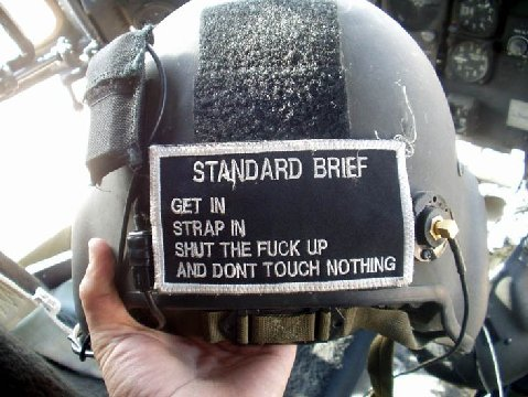 Standard Brief - Get in, strap in, shut the fuck up and dont touch nothing